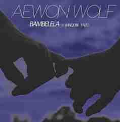 Aewon Wolf - Bambelela Ft. Mnqobi Yazo